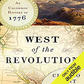 Amazon com: West of the Revolution: An Uncommon History of 1776