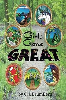 Girls Gone Great by [Berg, Carolyn, Brumbaugh, J Drew]
