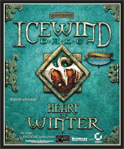 Icewind Dale: Heart of Winter: Sybex Official Strategies and Secrets