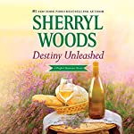 Destiny Unleashed: Perfect Destinies, Book 4 | Sherryl Woods