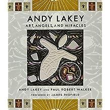 Andy Lakey: Art, Angels, and Miracles