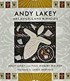 Andy Lakey: Art, Angels, and Miracles