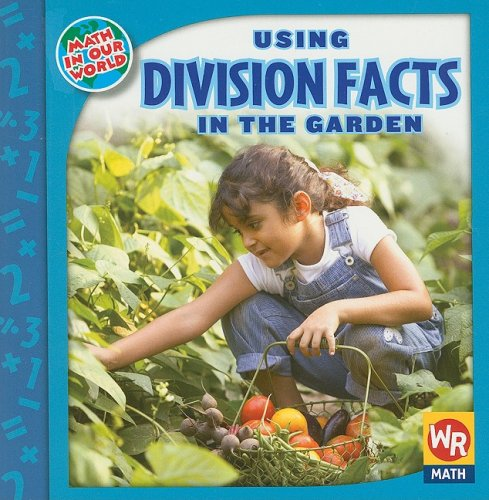 Using Division Facts in the Garden (Math in Our World Level 3)