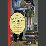 The Reading Promise: My Father and the Books We Shared | Alice Ozma,Jim Brozina (foreword)