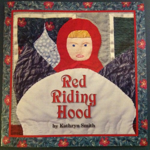 (Red Riding Hood: A Tale in Quilts)