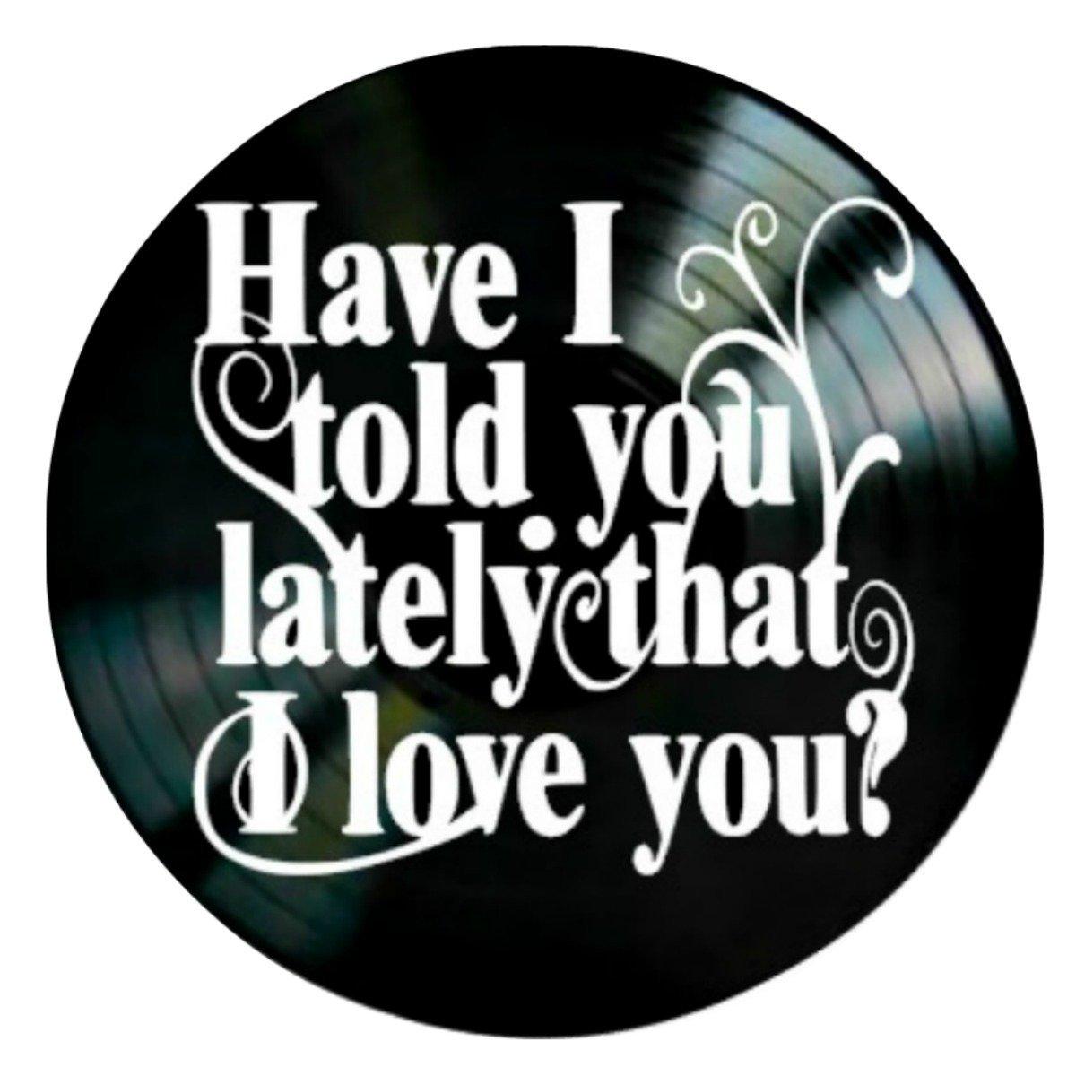 Have I Told You Lately song lyrics by Van Morrison/Rod Stewart on a Vinyl Record Album Wall Art
