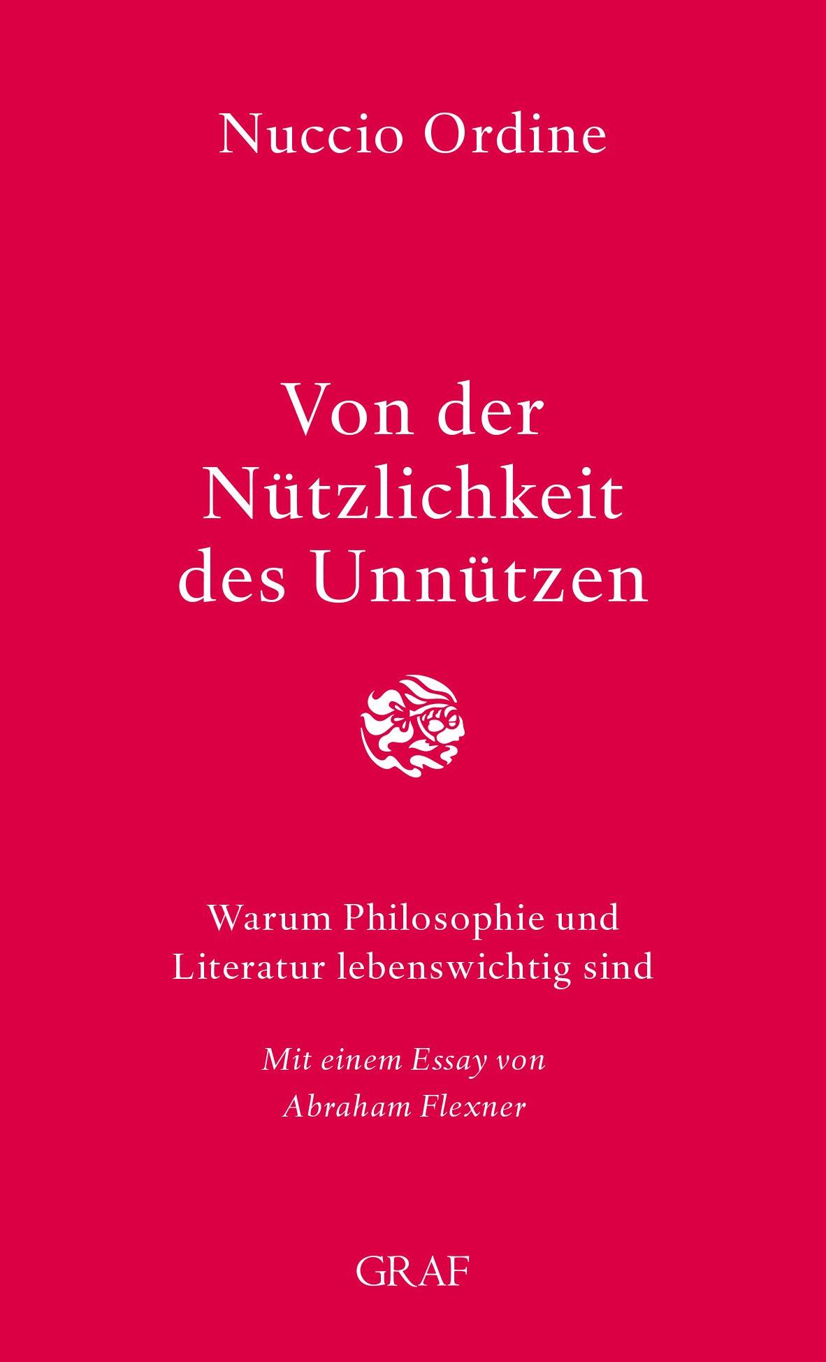 Von der Nützlichkeit des Unnützen: Warum Philosophie und Literatur lebenswichtig sind