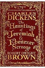 The Hauntings of Jeremiah & Ebenezer Scrooge Hardcover