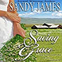 Saving Grace Audiobook by Sandy James Narrated by Cynthia Barrett