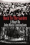 Back to the Garden, John Cunningham, 0595247113