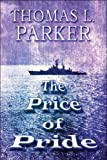 The Price of Pride, Thomas L. Parker, 1607031108