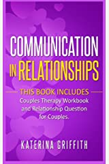 Communication in Relationships: This Book Includes: ( Couples Therapy Workbook ) and ( Relationship Question For Couples ) Hardcover