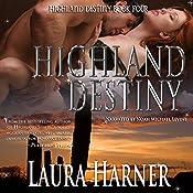 Highland Destiny: Highland Destiny, Book 4 | Laura Harner