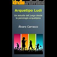 Arquetipo Ludi: Estudio del juego desde la psicología analítica
