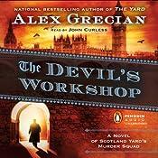 The Devil's Workshop: Scotland Yard's Murder Squad, Book 3 | Alex Grecian