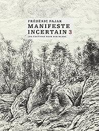 Manifeste incertain, tome 3 par Frédéric Pajak