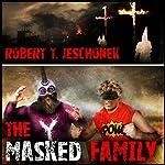 The Masked Family | Robert T. Jeschonek