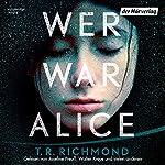 Wer war Alice | T. R. Richmond