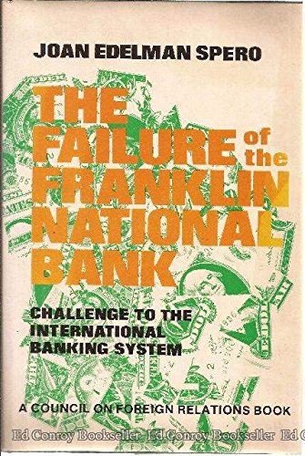 Failure Of The Franklin National Bank  Challenge To The International Banking System