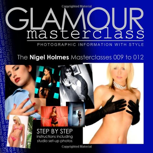 Glamour Masterclasses: Photographic Information with Style - Masterclasses 009 to 012 pdf