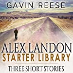Alex Landon Starter Library: Alex Landon Thrillers | Gavin Reese