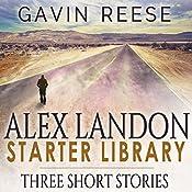 Alex Landon Starter Library: Alex Landon Thrillers   Gavin Reese
