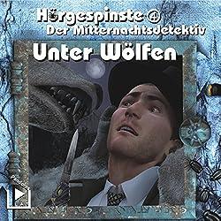 Der Mitternachtsdetektiv: Unter Wölfen (Hörgespinste 4)