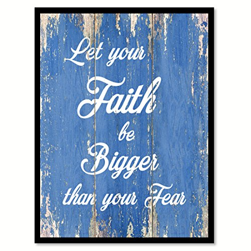 Let Your Faith Be Bigger Than Your Fear Quote Saying Blue Canvas Print Picture Frame Home Decor Wall Art Gift Ideas 28'' x 37'' by SpotColorArt