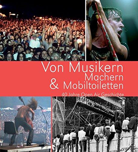 Von Musikern, Machern & Mobiltoiletten. 40 Jahre Open Air Geschichte