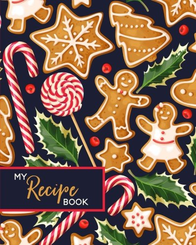 Download My Recipe Book: Blank Cookbook Journal to Write In, Christmas Gingerbread PDF
