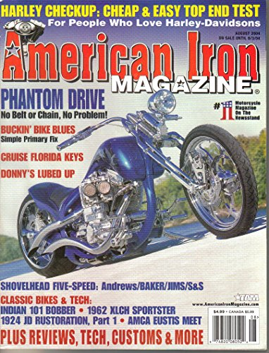 American Iron Magazine - August 2004 (For People Who Love Harley-Davidsons) (Phantom Drive: No belt or chain, No Problem! Cruise Florida Keys, #185)