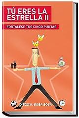 Tú Eres la Estrella II: Fortalece tus 5 Puntas (Spanish Edition) Kindle Edition