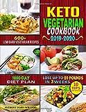 Keto Vegetarian Cookbook 2019-2020: 600+ Low-Carb Vegetarian Recipes, 1000-Day Diet Plan, and 10