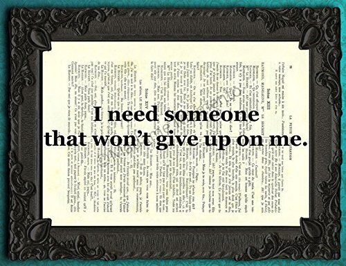 Amazoncom I Need Someone That Wont Give Up On Me Wall Art Quote