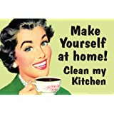 Make Yourself At Home Clean My Kitchen Humor Poster 18x12 inch
