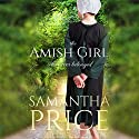 The Amish Girl Who Never Belonged Audiobook by Samantha Price Narrated by Cassandra Campbell
