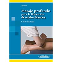Masaje profundo para la liberación de tejidos blandos: Guía ilustrada