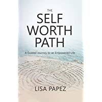 The Self-Worth Path: A Guided Journey to an Empowered Life