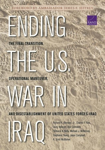 Ending the U.S. War in Iraq: The Final Transition, Operational Maneuver, and Disestablishment of United States Forces-Iraq