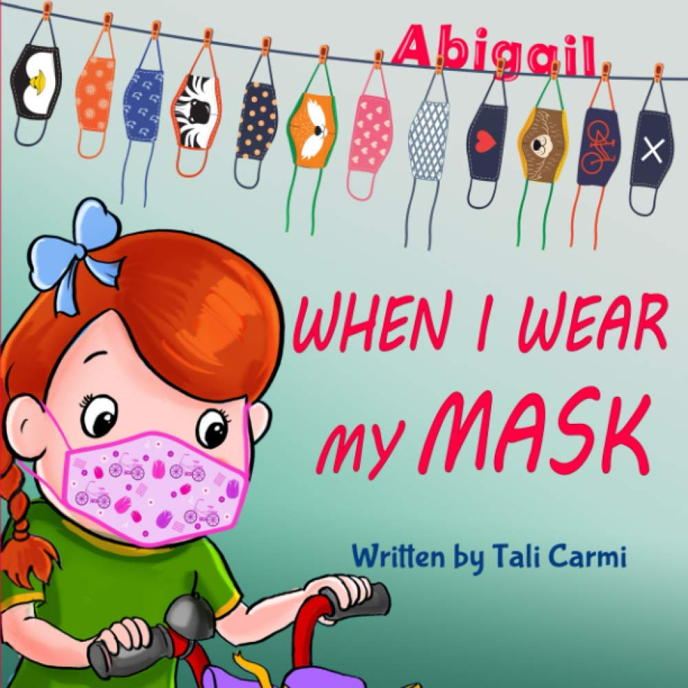 When I Wear My Mask (Encouraging Children to Protect The Elderly & Prevent Virus Spread While Still Having Fun)