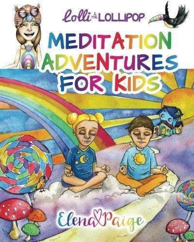 Lolli Lollipop - Lolli and the Lollipop: Meditation Adventures for Kids (Volume 1) by Elena Paige (2016-03-23)