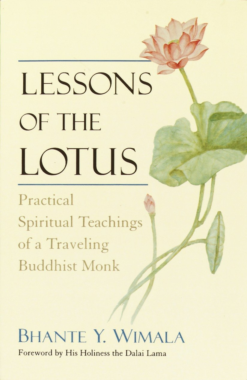 Amazon lessons of the lotus practical spiritual teachings of a amazon lessons of the lotus practical spiritual teachings of a travelling buddhist monk 9780553378559 bhante wimala books izmirmasajfo