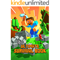 Ultimate Survival Book: All-In-One Game Survival Guide. Unbelievable Survival Secrets, Guides, Tips and Tricks and Strategies. Most Comprehensive Tutorial ... (The Ultimate Book For Minecrafters)