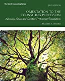 img - for Orientation to the Counseling Profession: Advocacy, Ethics, and Essential Professional Foundations (3rd Edition) (Merrill Counseling) book / textbook / text book