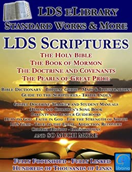 LDS Scriptures - LDS eLibrary with over 350,000 Links, Standard Works, Commentary, Manuals, History, Reference, Music and more (Illustrated, over 100) by [LDS Church, Talmage, James, Mormon, Smith, Joseph, Smith, Joseph F.]