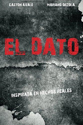 EL DATO: Inspirado en hechos reales (Spanish Edition) PDF ePub book