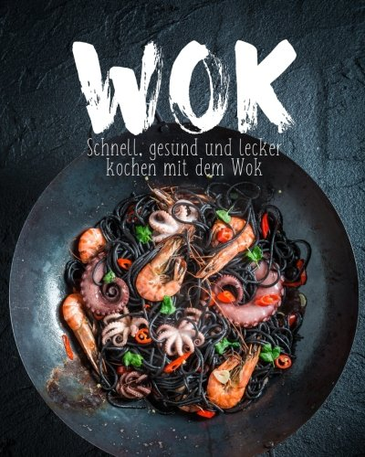 wok schnell gesund und lecker kochen mit dem wok german edition wok cookery gump books. Black Bedroom Furniture Sets. Home Design Ideas