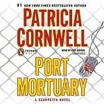 Port Mortuary: A Scarpetta Novel   Patricia Cornwell