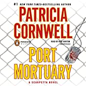 Port Mortuary: A Scarpetta Novel | Patricia Cornwell