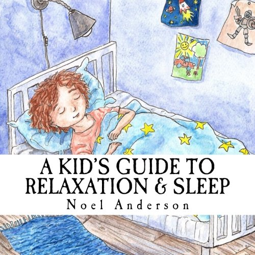 (A Kid's Guide to Relaxation & Sleep (Learn Through Music Series) (Volume 1))